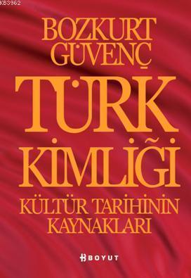 Türk Kimliği; Kültür Tarihinin Kaynakları