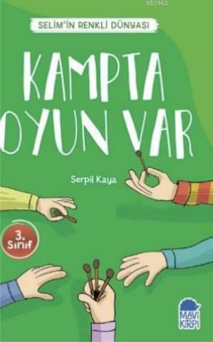 Kampta Oyun Var - Selim'in Renkli Dünyası / 3 Sınıf Okuma Kitabı