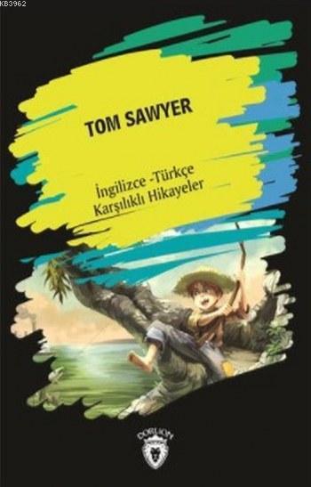 Tom Sawyer; (İngilizce Türkçe Karşılıklı Hikayeler)