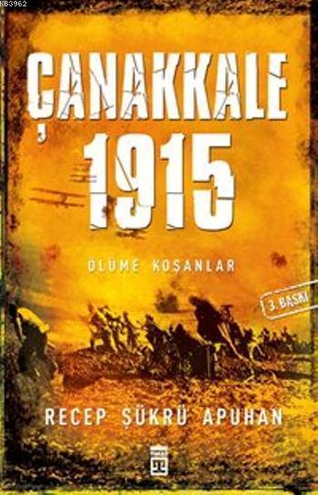 Çanakkale 1915; Ölüme Koşanlar