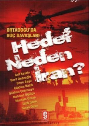 Hedef Neden İran?; Ortadoğu'da Güç Savaşları