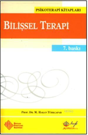 Bilişsel Terapi; Temel İlkeler ve Uygulama