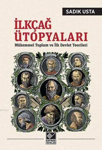 İlkçağ Ütopyaları; Mükemmel Toplum ve İlk Devlet Teorileri