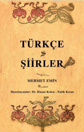 Türkçe Şiirler; Osmanlı Türkçesi aslı ile birlikte, sözlükçeli