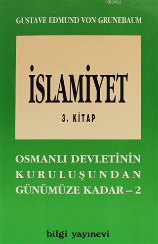 İslamiyet 3. Kitap; Osmanlı Devletinin Kuruluşundan Günümüze Kadar - 2