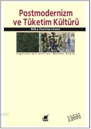 Postmodernizm ve Tüketim Kültürü