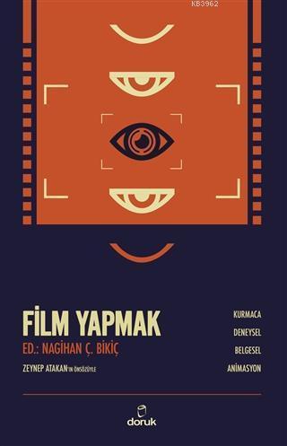 Film Yapmak; Kurmaca, Deneysel, Belgesel, Animasyon