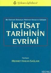İktisat Tarihinin Evrimi; Bir Osmanlı İktisatçısı Mehmet Kenan'ın Gözüyle