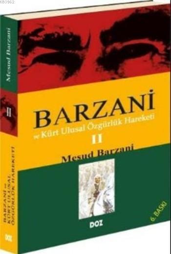 Barzani ve Kürt Ulusal Özgürlük Hareketi Iı