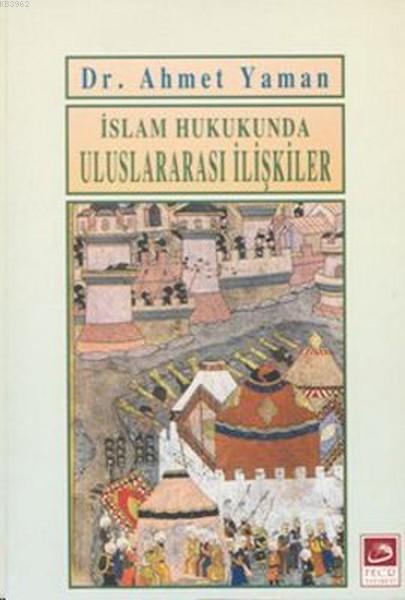 İslam Hukukunda Uluslararası İlişkiler