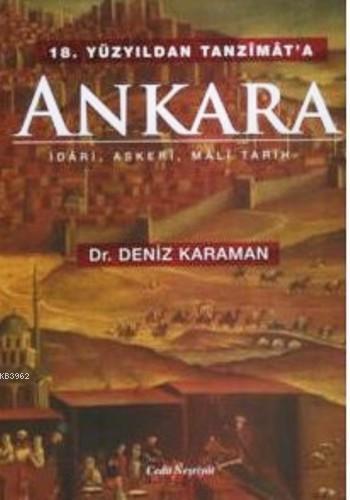 18.Yüzyıldan Tanzimat'a Ankara; İdari,Askeri,Mali Tarih