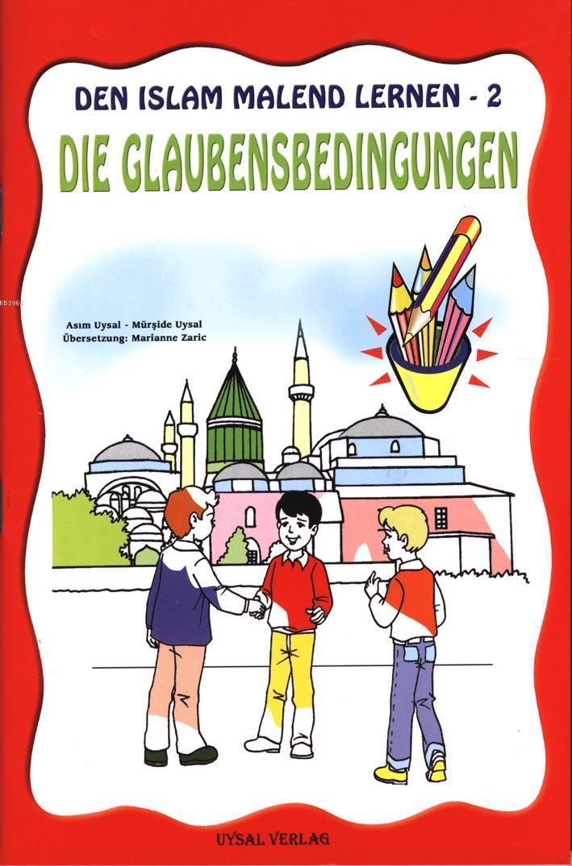 DEN ISLAM MALEND LERNEN-2, Die Glaubensbedingungen (Boyamalı İmanın Şartları); 5 Yaş ve Üstü