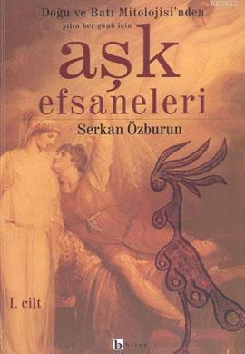 Doğu ve Batı Mitolojisinden Hergün İçin Aşk Efsaneleri 1