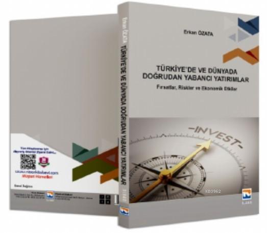 Türkiye'de ve Dünyada Doğrudan Yabancı Yatırımlar; Fırsatlar, Riskler ve Ekonomik Etkiler