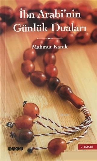 İbn Arabi'nin Günlük Duaları Risale-i Evrad-ı Usbüiyye Li-Muhyiddini'l-Arabi