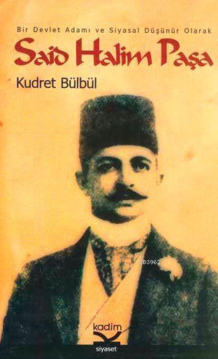 Said Halim Paşa; Bir Devlet Adamı ve Siyasal Düşünür Olarak