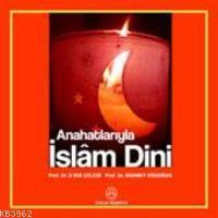 Anahatlarıyla İslâm Dini