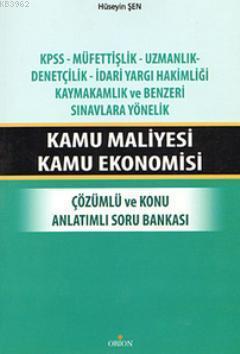 Kamu Maliyesi Kamu Ekonomisi; Çözümlü ve Konu Anlatımlı Soru Bankası