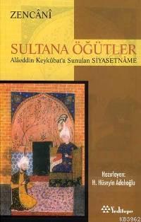 Sultana Öğütler; Alâeddin Keykûbat'a Sunulan Siyasetnâme