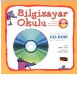 Bilgisayar Okulu; Kitabıyla Birlikte CD-ROM