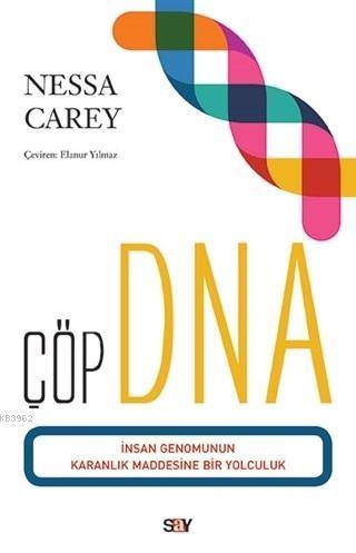 Çöp DNA İnsan Genomunun Karanlık Maddesine Bir Yolculuk