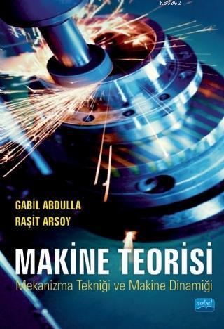 Makine Teorisi; Mekanizma Tekniği ve Makine Dinamiği