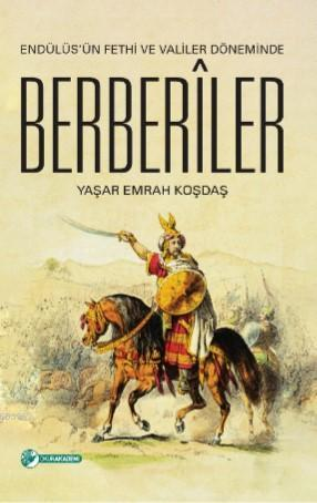 Endülüs'ün Fethi Ve Valiler Döneminde Berberîler