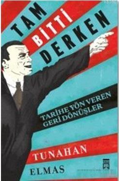 Tam Bitti Derken; Tarihe Yön Veren Geri Dönüşler