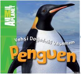 Vahşi Doğadaki Yaşamım - Penguen; Animal Planet