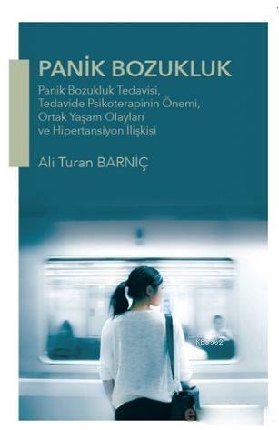 Panik Bozukluk; Panik Bozukluk Tedavisi, Tedavide Psikoterapinin Önemi, Ortak Yaşam Olayları ve Hipertansiyon İlişki
