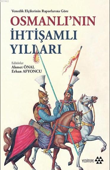 Venedik Elçilerinin Raporlarına Göre Osmanlı'nın İhtişamlı Yılları