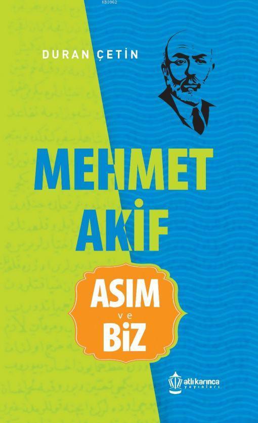 Mehmet Akif Asım ve Biz