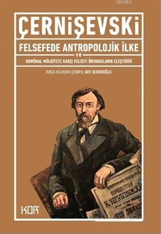 Felsefede Antropolojik İlke ve Komünal Mülkiyete Karşı Felsefi Önyargıların Eleştirisi