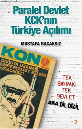 Paralel Devlet KCK'nın Türkiye Açılımı; Tek Bayrak, Tek Devlet Ama Dil Değil