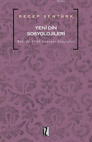 Yeni Din Sosyolojileri; Batı'da 1960 Sonrası Arayışlar