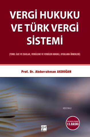 Vergi Hukuku ve Türk Vergi Sistemi; Temel İlke ve Esaslar , Vergileme ve Vergiler Hukuku, Uygulama Örnekleri