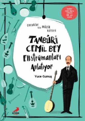 Tanburi Cemil Bey Enstrümanları Anlatıyor; Çocuklar için Müzik Kültürü