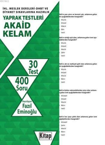 Akaid-Kelam; İHL. Meslek Dersleri-DHBT ve Diyanet Sınavlarına Hazırlık Yaprak Testleri