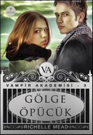 Gölge Öpücük; Vampir Akademisi 3
