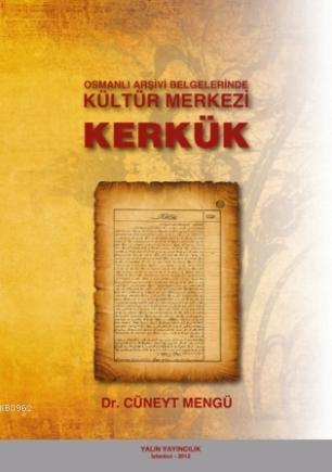 Osmanlı Arşivi Belgelerinde Kültür Merkezi Kerkük