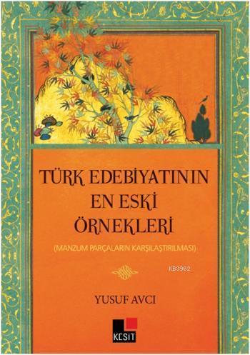 Türk Edebiyatının En Eski Örnekleri; Mansum Parçaların Karşılaştırılması