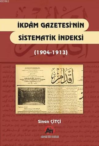 İkdam Gazetesinin Sistematik İndeksi (1904-1913)