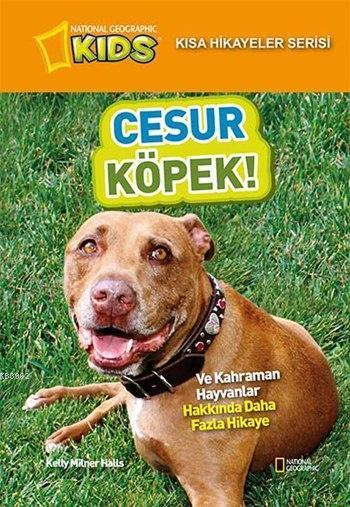 Kısa Kısa Hikayeler Serisi - Cesur Köpek; Ve Kahraman Hayvanlar Hakkında Daha Fazla Hikaye