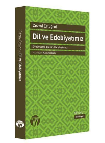 Dil ve Edebiyatımız; -Çözümleme-Eleştiri-Karşılaştırma-