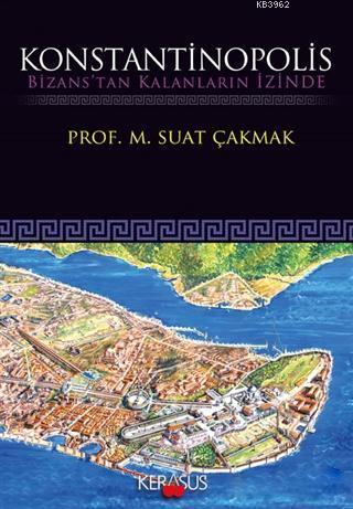 Konstantinopolis; Bizans'tan Kalanların İzinde