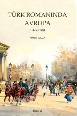 Türk Romanında Avrupa; 1872-1900