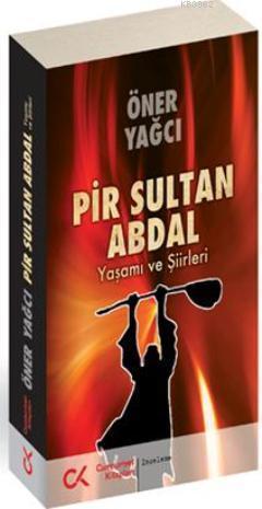 Pir Sultan Abdal; Yaşamı ve Şiirleri