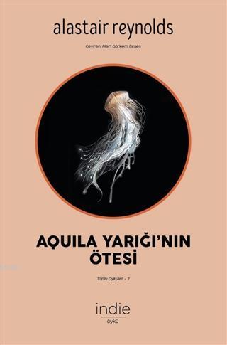 Aquila Yarığı'nın Ötesi; Toplu Öyküler 2