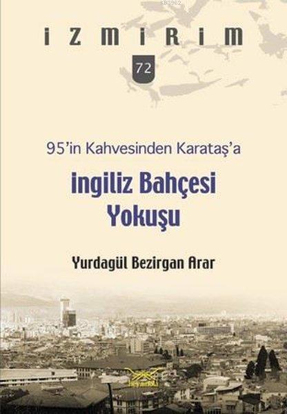 95'in Kahvesinden Karataş'a İngiliz Bahçesi Yokuşu; İzmirim 72