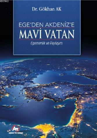 Ege'den Akdeniz'e Mavi Vatan; - Egemenlik ve Paylaşım-